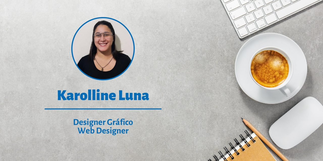 Karolline Luna | Freelancer